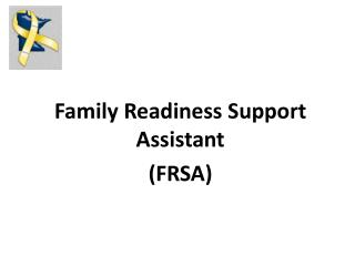 Family Readiness Support Assistant (FRSA)