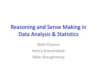 Reasoning and Sense Making in Data Analysis & Statistics