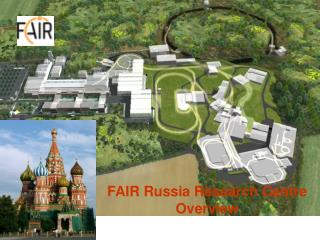FAIR Russia Research Centre Overview