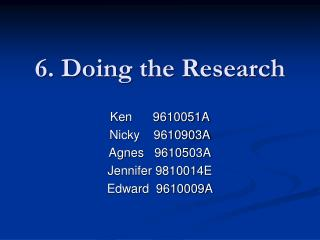 6. Doing the Research