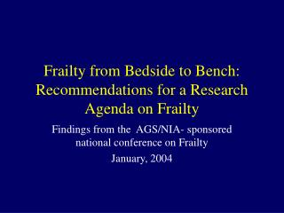 Frailty from Bedside to Bench: Recommendations for a Research Agenda on Frailty