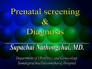 Prenatal screening  &  Diagnosis