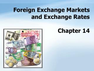 Foreign Exchange Markets  and Exchange Rates  Chapter 14
