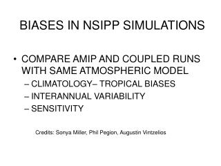 BIASES IN NSIPP SIMULATIONS