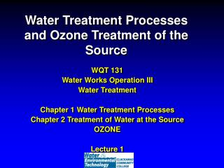 Water Treatment Processes and Ozone Treatment of the Source