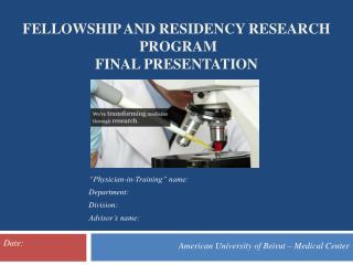 FELLOWSHIP AND RESIDENCY RESEARCH PROGRAM FINAL PRESENTATION