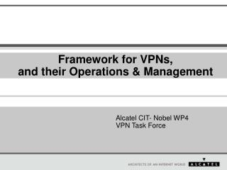 Framework for VPNs, and their Operations & Management