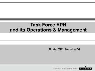 Task Force VPN and its Operations & Management