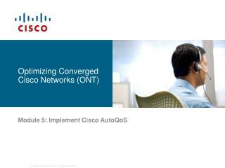 Optimizing Converged Cisco Networks (ONT)