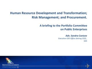 Human Resource Development and Transformation; Risk Management; and Procurement.