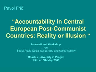 """ Accountability in Central European Post-Communist Countries: Reality or Illusion """