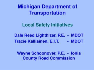 Michigan Department of Transportation  Local Safety Initiatives