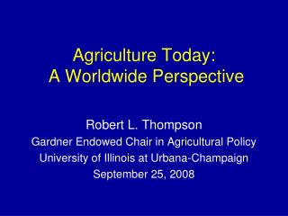 Agriculture Today:  A Worldwide Perspective