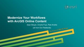 Modernize Your Workflows  with ArcGIS Online Content