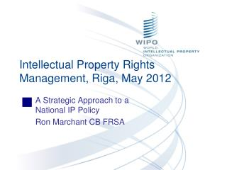 Intellectual Property Rights Management, Riga, May 2012