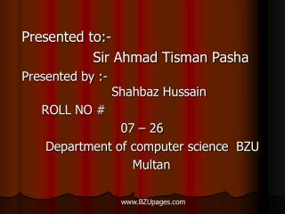 Presented to:-                 Sir Ahmad Tisman Pasha