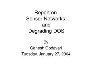 Report on Sensor Networks  and  Degrading DOS