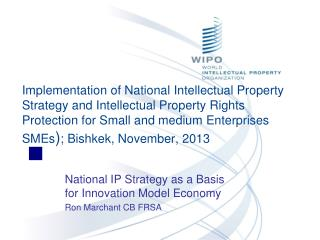 National IP Strategy as a Basis for Innovation Model  Economy Ron Marchant CB FRSA
