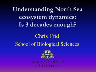 Understanding North Sea ecosystem dynamics:  Is 3 decades enough?
