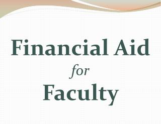 Financial Aid for Faculty
