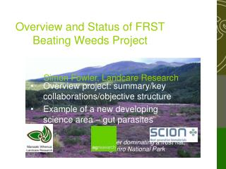 Overview and Status of FRST Beating Weeds Project