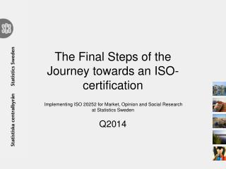 The Final Steps  of  the  Journey towards an ISO- certification