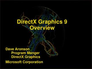 DirectX Graphics 9  Overview