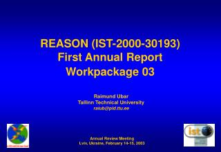 REASON (IST-2000-30193) First Annual Report Workpackage  03