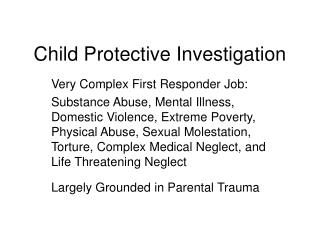 Child Protective Investigation