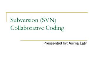 Subversion (SVN) Collaborative Coding