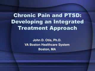 Chronic Pain and PTSD: Developing an Integrated Treatment Approach