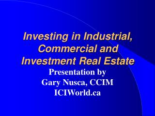 Investing in Industrial, Commercial and Investment Real Estate