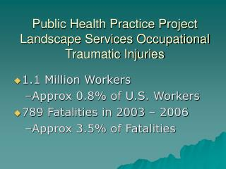 Public Health Practice Project Landscape Services Occupational Traumatic Injuries