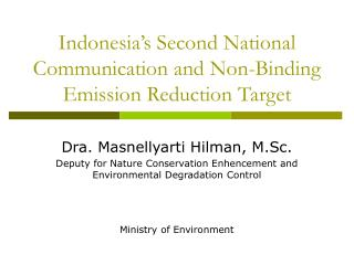 Indonesia s Second National Communication and Non-Binding Emission Reduction Target