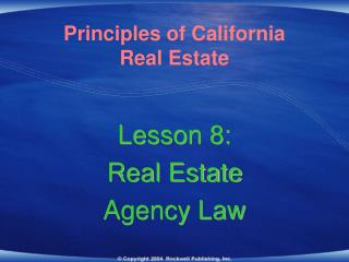 Lesson 8:  Real Estate  Agency Law