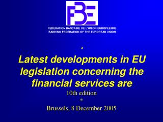 FEDERATION BANCAIRE DE L'UNION EUROPEENNE BANKING FEDERATION OF THE EUROPEAN UNION