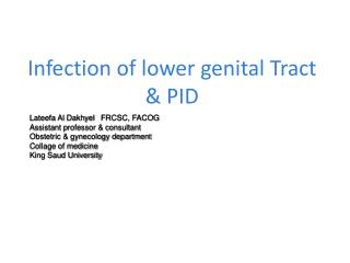 Infection of lower genital Tract & PID