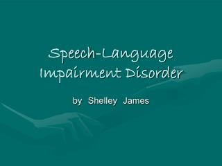 Speech-Language Impairment Disorder