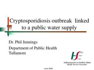 Cryptosporidiosis outbreak  linked to a public water supply