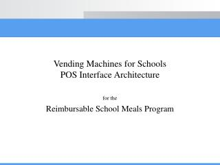 Vending Machines for Schools POS Interface Architecture