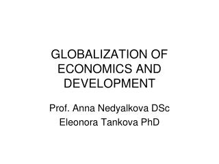 GLOBALIZATION OF ECONOMICS AND DEVELOPMENT