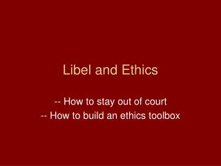Libel and Ethics