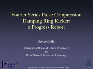 Fourier Series Pulse Compression Damping Ring Kicker: a Progress Report
