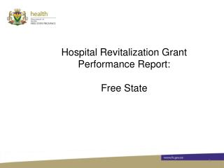 Hospital Revitalization Grant Performance Report:  Free State