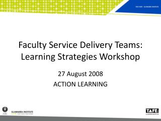 Faculty Service Delivery Teams: Learning Strategies Workshop