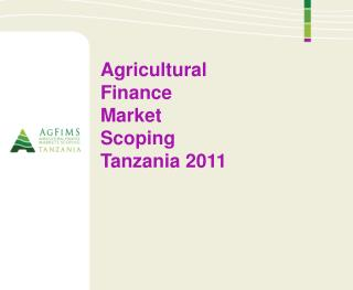 Agricultural Finance Market Scoping  Tanzania 2011