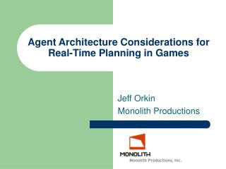 Agent Architecture Considerations for Real-Time Planning in Games