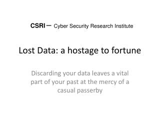Lost Data: a hostage to fortune