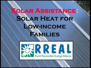 Solar Assistance :  Solar Heat for Low-income Families