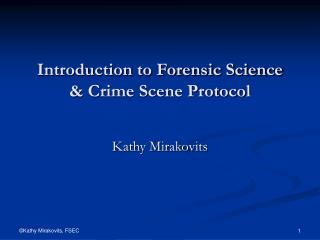 Introduction to Forensic Science & Crime Scene Protocol